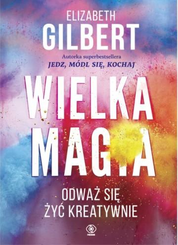 Wielka Magia Gilbert Elizabeth